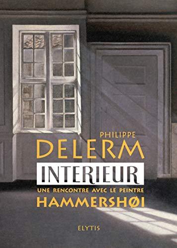 9782356390141: Intérieur : Une rencontre avec le peintre Hammershoi