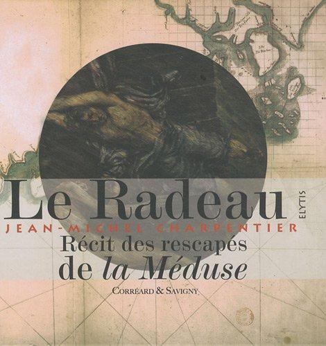 9782356390523: Le radeau de la Méduse (French Edition)