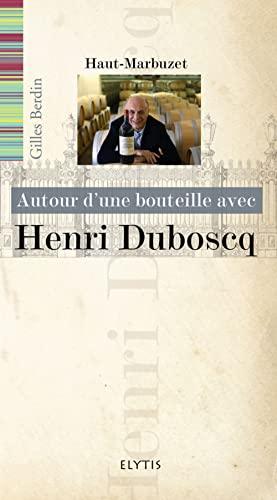 9782356391148: Henri Duboscq château Haut-Marbuzet