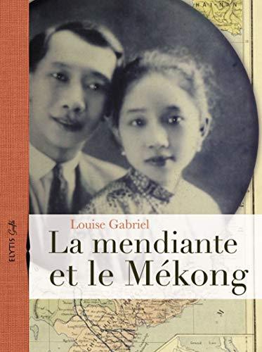 9782356391537: La mendiante et le Mékong