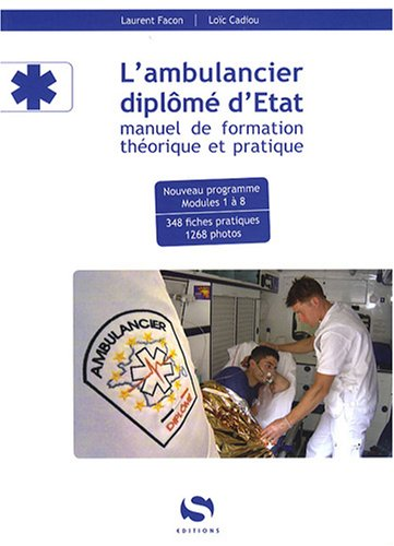 9782356400024: L'ambulancier diplômé d'Etat : Manuel de formation théorique et pratique
