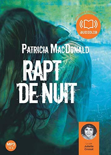 Rapt de Nuit (French Edition) (2356410279) by JULIETTE CROIZAT PATRICIA J. MAC DONALD