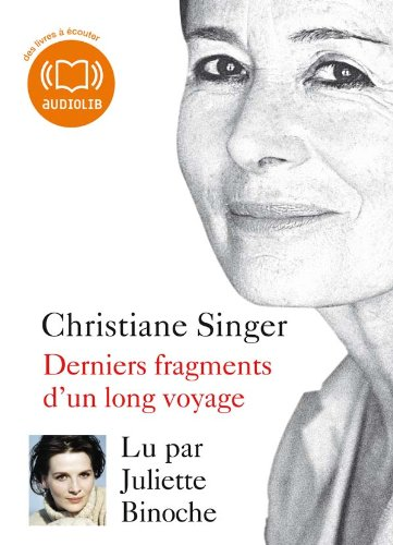 DENIERS FRAGMENTS D'UN LONG VOYAGE: SINGER CHRISTIAN