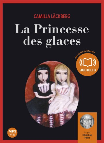 9782356412317: La Princesse des glaces: Livre audio 2CD MP3 - 550 Mo + 625 Mo (Suspense)