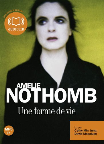 Une forme de vie (French Edition) Audi CD MP3 (235641245X) by Amelie Nothomb