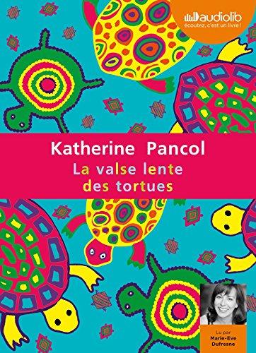 VALSE LENTE DES TORTUES (LA): PANCOL KATHERINE