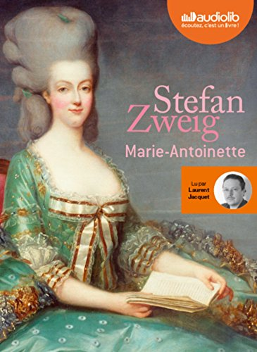 Marie-Antoinette: Livre audio 2CD MP3 - 645: Stefan Zweig