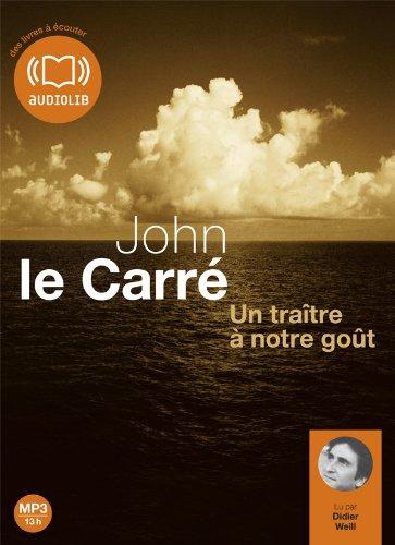 Un traître à notre goût: Livre audio: Le Carré, John
