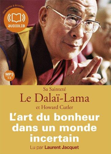 9782356414137: L'Art du bonheur dans un monde incertain: Livre audio - 1 CD MP3 - 421 Mo - Texte adapt (z)