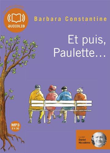 Et puis, Paulette.: Livre audio 1 CD: Barbara Constantine