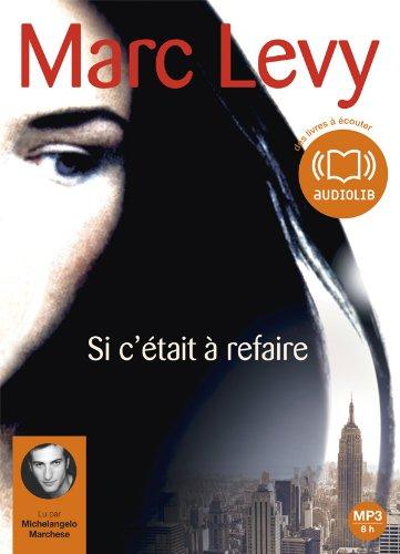 Si c'était à refaire: Livre audio 1 CD MP3 - 563 Mo Levy, Marc and Marchese, ...