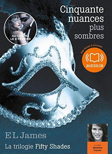9782356415127: Cinquante nuances plus sombres - La trilogie Fifty shades Volume 2: Livre audio 2 CD MP3 (French Edition)