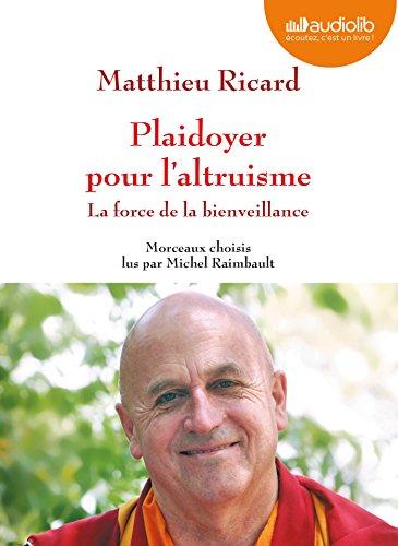 9782356416513: Plaidoyer pour l'altruisme - La force de la bienveillance: Livre audio 1 CD MP3 - 532 Mo - Morceaux choisis