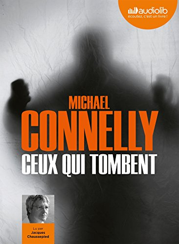 CEUX QUI TOMBENT 1CD MP3: CONNELLY MICHAEL