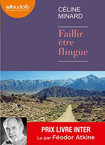 FAILLIR ÊTRE FLINGUÉ 1CD MP3: MINARD C�LINE