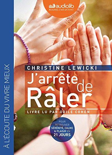 9782356419576: J'arrête de râler: Livre audio 1 CD MP3 - Suivi d'un entretien avec l'auteur