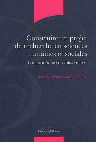 9782356440280: Construire un projet de recherche en sciences humaines et sociales - Une prodédure de mise en lien