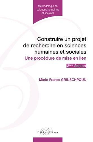 9782356440495: Construire un projet de recherche en sciences humaines et sociales - Une prodédure de mise en lien (2ème édition)