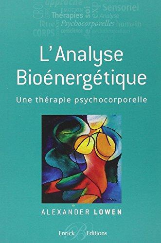 9782356440785: L'analyse bioénergétique : Une thérapie psychocorporelle