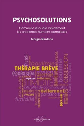 9782356440914: Psychosolutions : Comment r�soudre rapidement les probl�mes humains complexes