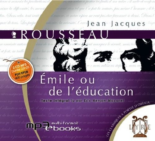 Emile ou l'Education - 2 CD's in French (French Edition) (9782356450258) by Jean-Jaques Rousseau