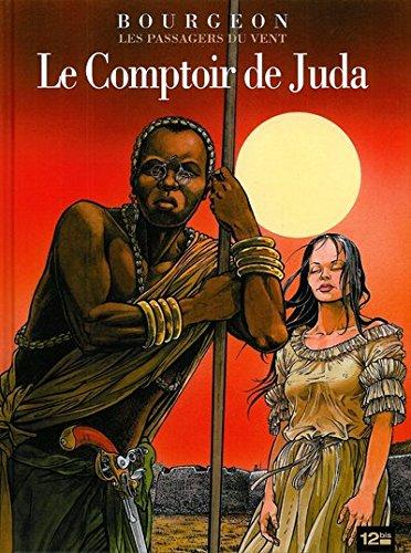 9782356480576: Les Passagers du Vent, Tome 3 : Le comptoir de Juda