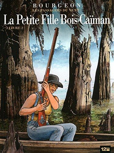 9782356481122: Les Passagers Du Vent: Les Passagers Du Vent 6/LA Petit Fille Du Bois Caiman 2 (French Edition)