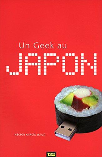 9782356481566: Geek au Japon (un)