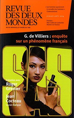 9782356500779: Revue des deux mondes. Juillet Août 2014. Gérard de Villiers et le roman d'espionnage