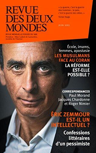 9782356501042: Revue des deux mondes juin 2015 eric zemmour est-il un intellectuel ?