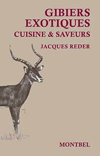 9782356530035: Gibiers exotiques : Cuisine & Saveurs