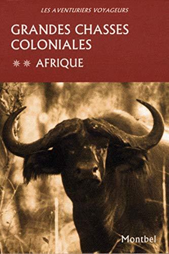 """""""les aventuriers voyageurs t.2 ; grandes chasses coloniales en Afrique"""""""