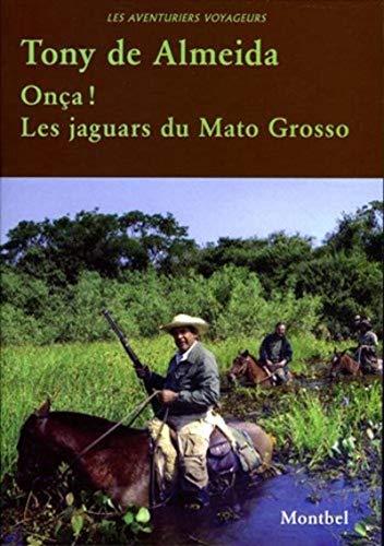 Onca! les jaguars du mato grosso: Almeida (De) To
