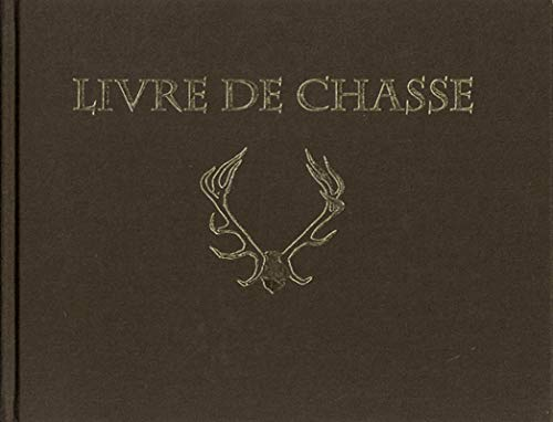 Livre de chasse (French Edition): Anonyme