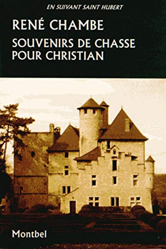 Souvenirs de chasse pour Christian (French Edition): Chambe Rene