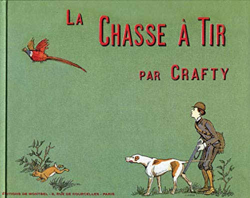 La chasse à tir : Notes et: Crafty
