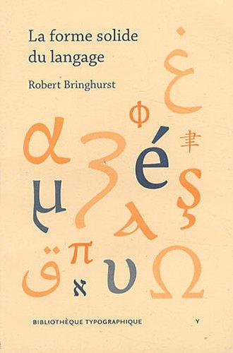 9782356540164: La forme solide du langage : Essai sur l'écriture et le sens