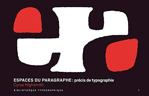 ESPACES DU PARAGRAPHE -PRECIS DE TYPOGRA: HIGHSMITH CYRUS