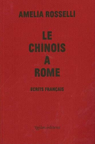 CHINOIS A ROME -LE-: ROSSELLI AMELIA