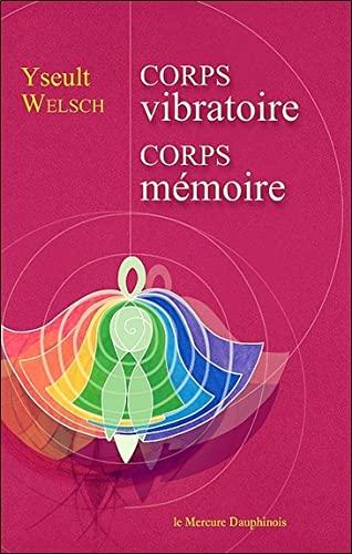 9782356620170: Corps vibratoire, corps mémoire (French Edition)