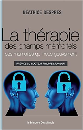 THERAPIE DES CHAMPS MEMORIELS -LA-: DESPRES BEATRICE