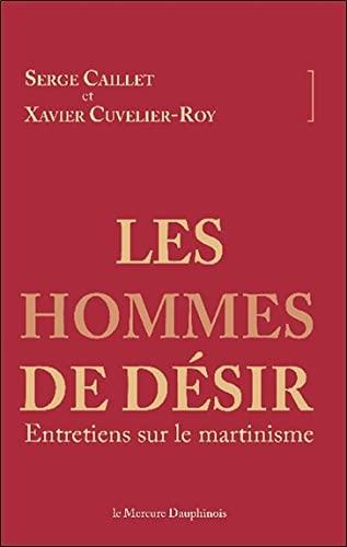 HOMMES DE DESIR -LES- ENTRETIENS SUR LE: CAILLET CUVELIER ROY