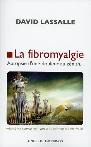 FIBROMYALGIE -LA- AUTOPSIE D UNE DOULEUR: LASSALLE DAVID
