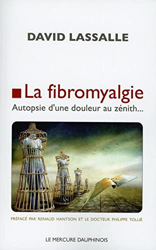 9782356620651: La fibromyalgie - Autopsie d'une douleur au zénith...