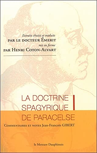 DOCTRINE SPAGYRIQUE DE PARACELSE -LA-: EMERIT COTON ALVART