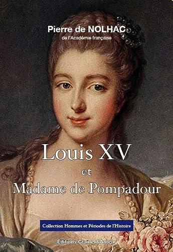 9782356630193: Louis XV et Madame de Pompadour