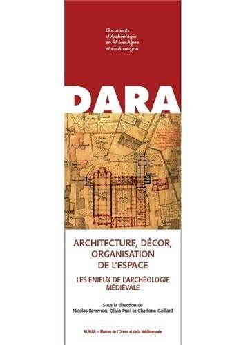 9782356680433: Architecture, décor, organisation de l'espace : Les enjeux de l'archéologie médiévale