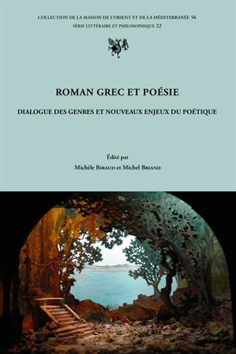 Roman grec et poésie : Dialogue des: BIRAUD Michele et