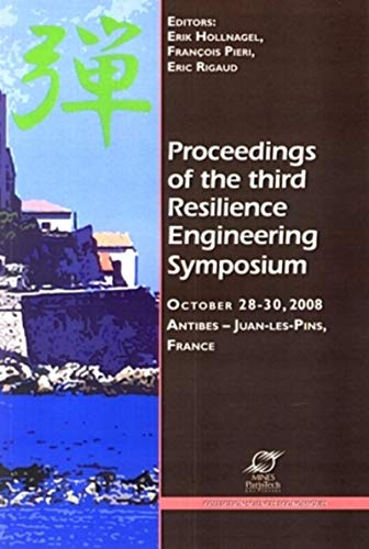 les proceedings of the third resilience engineering symposium october 28-30, 2008. antibes - juan: ...