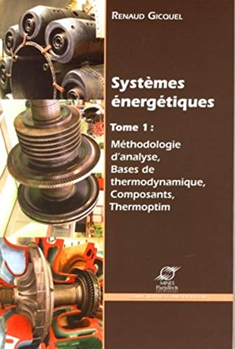 9782356710130: Syst�mes �nerg�tiques : Volume 1, M�thodologie d'analyse, bases de thermodynamique, composants, Thermoptim